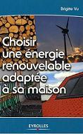 Choisir une nergie renouvelable adapt e sa maison for Quelle energie renouvelable choisir