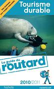 Le guide du Routard Tourisme durable 2010/2011