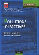 Pollutions olfactives : Origine, l�gislation, analyse, traitement